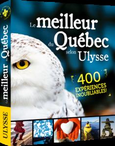 Guide Ulysse Le meilleur du Québec 2015